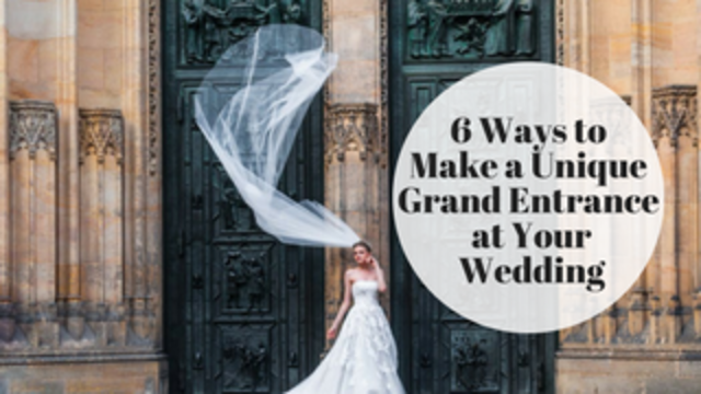 6 ways to make a grand entrance