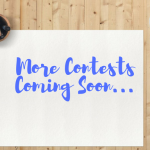 More Contests Coming Soon…