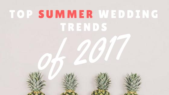 Top summer wedding trends 2017